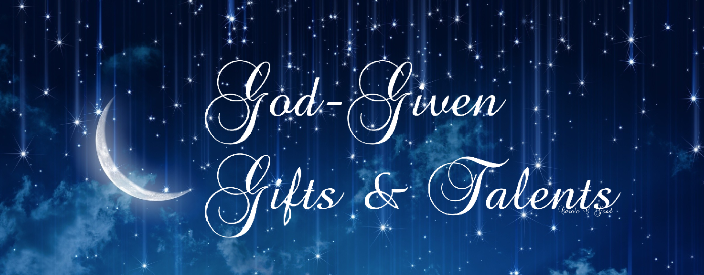 God-Given Gifts And Talents